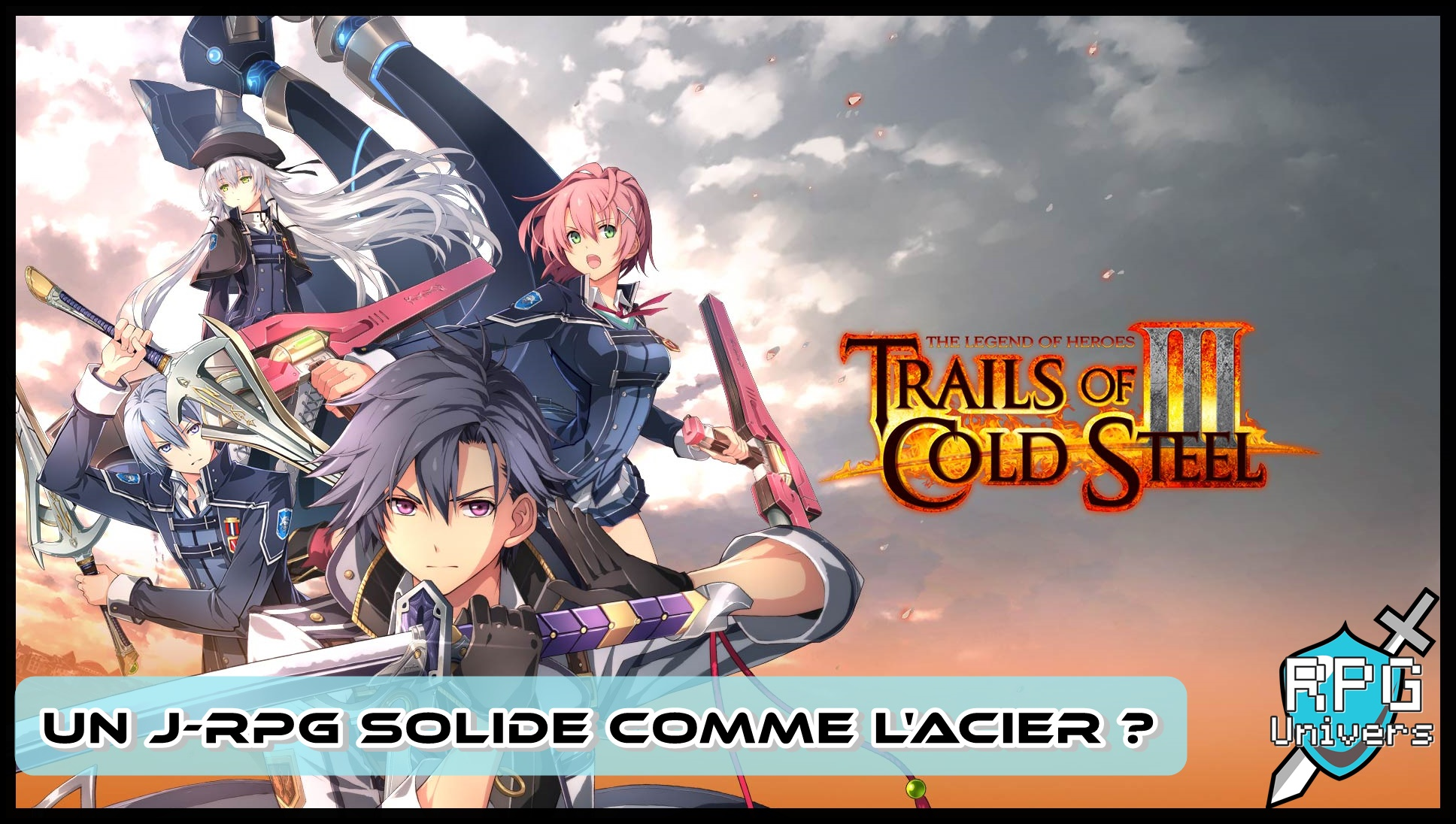 The Legend of Heroes: Trails of Cold Steel III, un J-RPG solide comme l'acier?