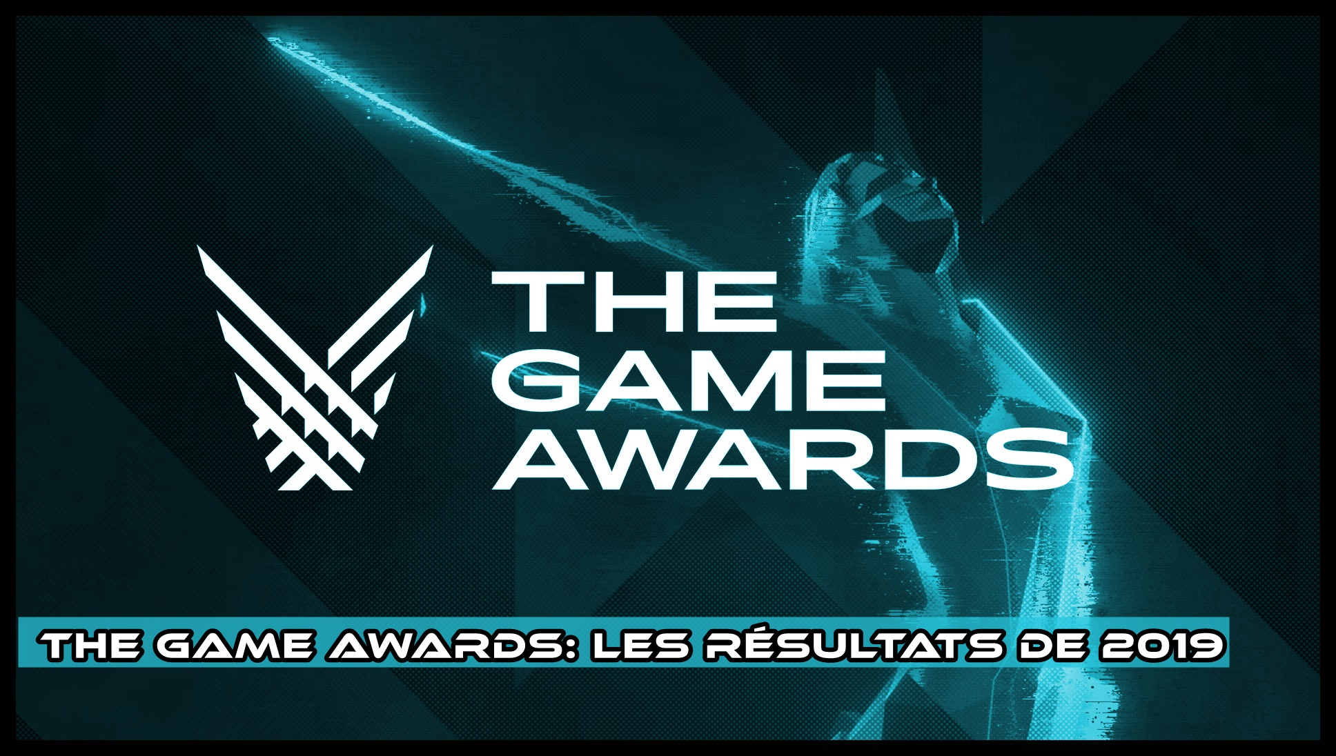 The Game Awards: les résultats de 2019.