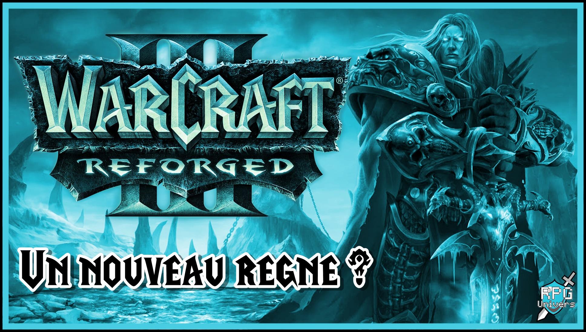 Warcraft III Reforged, un nouveau règne après 18 ans