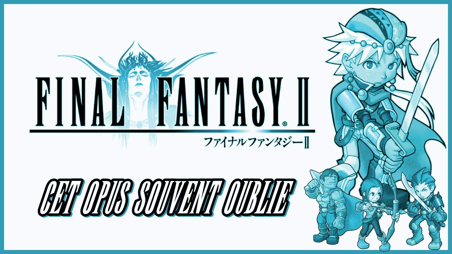 Final Fantasy II: cet opus souvent oublié