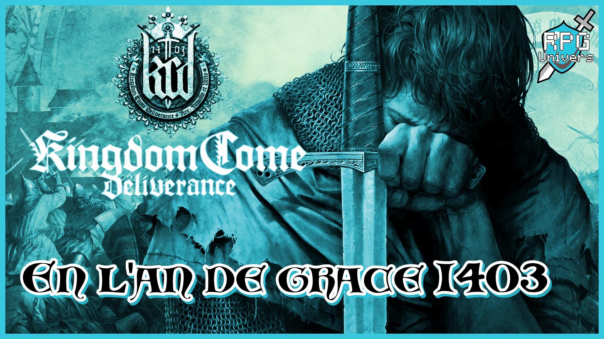 Kingdom Come Deliverance: En l'an de grâce 1403…
