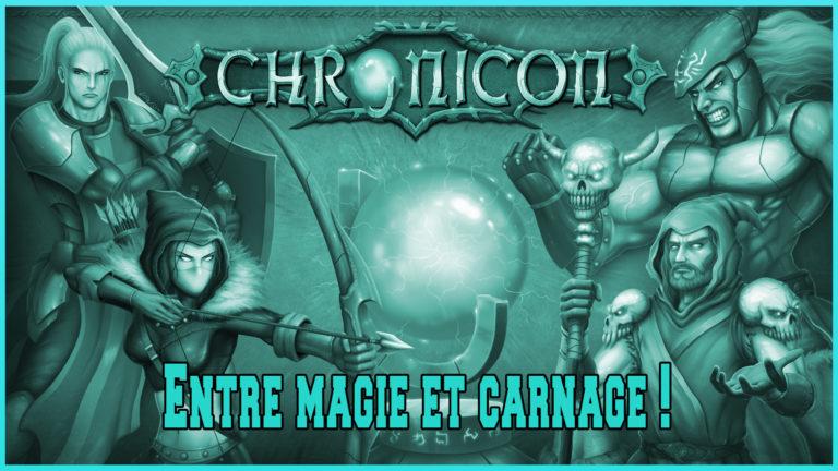 Chronicon: Entre magie et carnage!