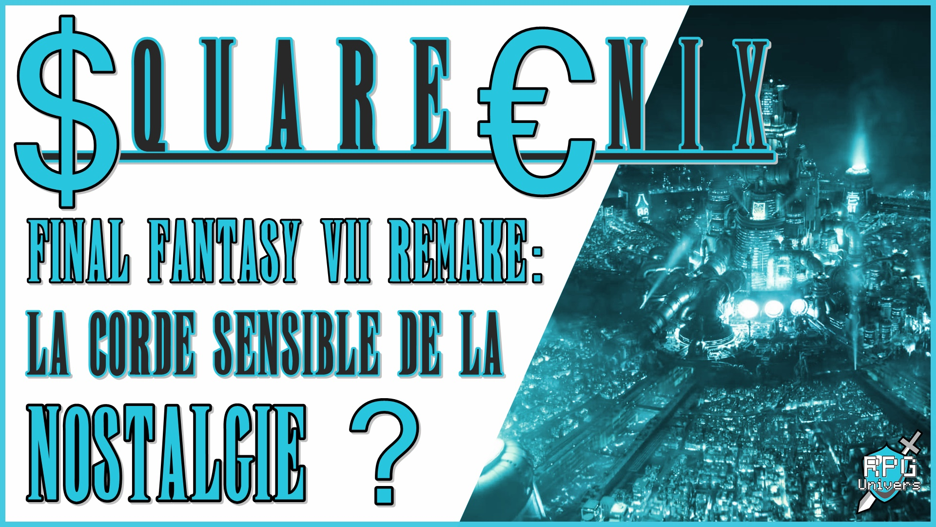 Final Fantasy 7 Remake: la corde sensible de la Nostalgie?