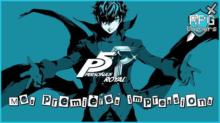 Persona 5 Royal: mes premières impressions